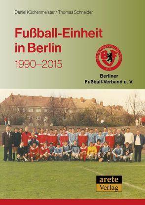 Fußball-Einheit in Berlin von Küchenmeister,  Daniel, Schneider,  Thomas
