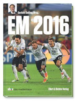 Fußball-Europameisterschaft 2016 von Delling,  Gerhard