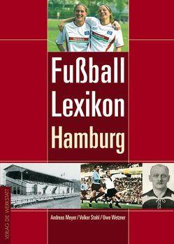 Fußball-Lexikon Hamburg von Meyer,  Andreas, Stahl,  Volker, Wetzner,  Uwe