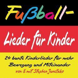 Fußball-Lieder für Kinder von Janetzko,  Stephen
