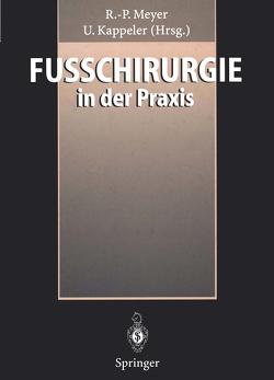 Fußchirurgie in der Praxis von Kappeler,  U., Meyer,  R.-P.