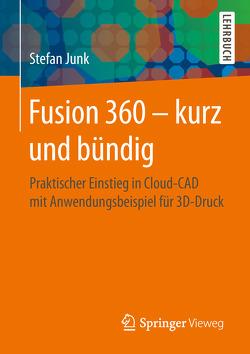 Fusion 360 – kurz und bündig von Junk,  Stefan