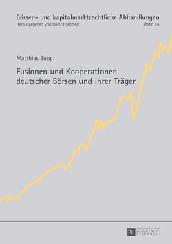 Fusionen und Kooperationen deutscher Börsen und ihrer Träger von Bopp,  Matthias