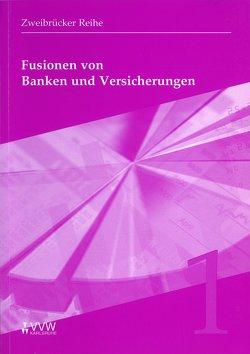 Fusionen von Banken und Versicherungen von Kürble,  Gunter, Reichling,  Helmut