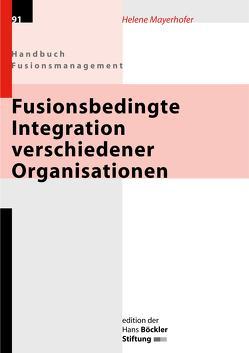Fusionsbedingte Integration verschiedener Organisationen von Mayerhofer,  Helene