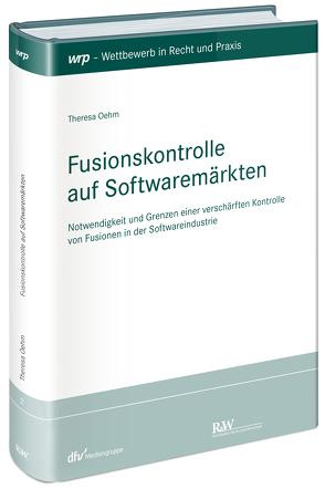 Fusionskontrolle auf Softwaremärkten von Oehm,  Theresa