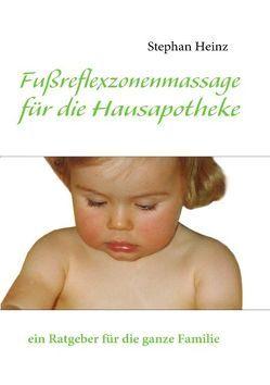 Fußreflexzonenmassage für die Hausapotheke von Heinz,  Stephan