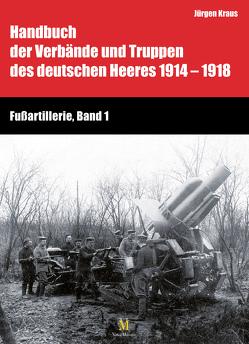Fußartillerie, Band 1 von Busche,  Hartwig, Kraus,  Jürgen