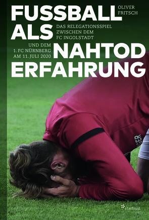 Fußball als Nahtoderfahrung von Fritsch,  Oliver