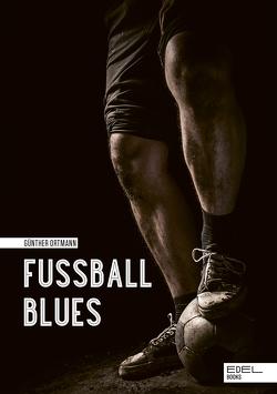 Fußball Blues von Ortmann,  Günther