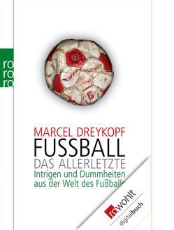 Fußball: Das Allerletzte von Dreykopf,  Marcel