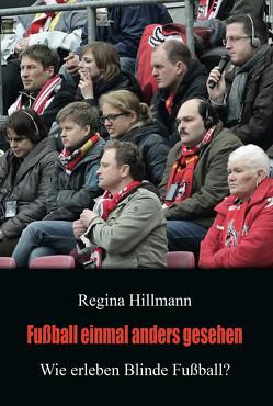 Fußball einmal anders gesehen von Hillmann,  Regina