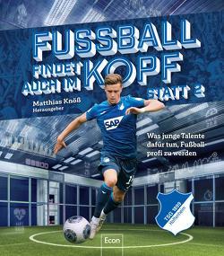 Fußball findet auch im Kopf statt 2 | TSG Hoffenheim von Knöß,  Matthias