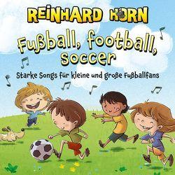 Fußball, Football, Soccer von Diverse, Horn,  Reinhard