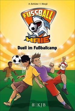 Fußball-Haie: Duell im Fußballcamp von Margil,  Irene, Schlüter,  Andreas, Vogt,  Michael