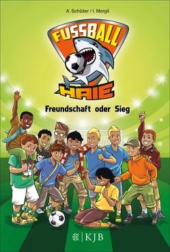 Fußball-Haie – Freundschaft oder Sieg von Margil,  Irene, Schlüter,  Andreas, Vogt,  Michael