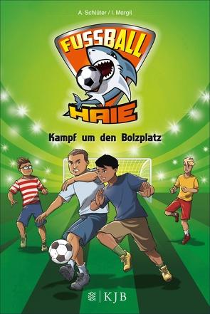 Fußball-Haie: Kampf um den Bolzplatz von Margil,  Irene, Schlüter,  Andreas, Vogt,  Michael
