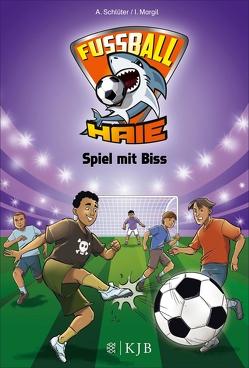 Fußball-Haie: Spiel mit Biss von Margil,  Irene, Schlüter,  Andreas, Vogt,  Michael