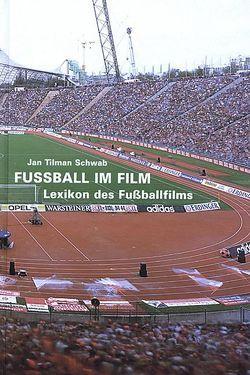 Fussball im Film von Schwab,  Jan Tilman