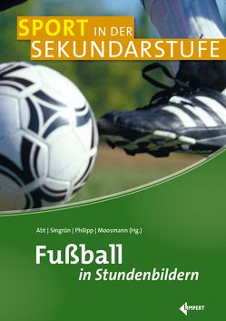 Praxishandbuch Fußball von Abt,  Winfried, Moosmann,  Klaus, Philipp,  Adrian, Singrün,  Patrick