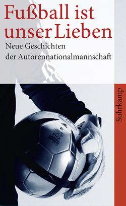 »Fußball ist unser Lieben« von Kron,  Norbert, Ostermaier,  Albert, Zehrer,  Klaus Cäsar