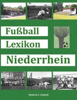 Fußball Lexikon Niederrhein von Schmidt,  Manfred