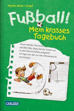 Fußball! Mein krasses Tagebuch von Wolz,  Heiko, Zapf