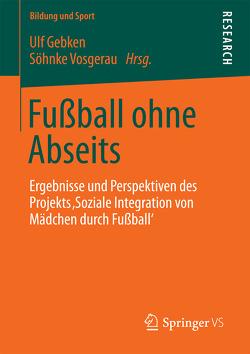 Fußball ohne Abseits von Gebken,  Ulf, Vosgerau,  Söhnke