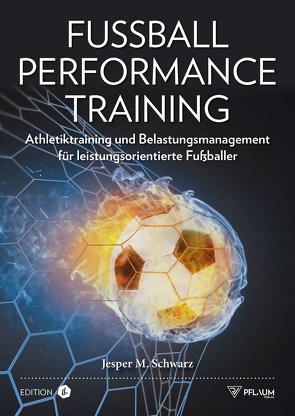Fußball Performance Training von Schwarz,  Jesper M.