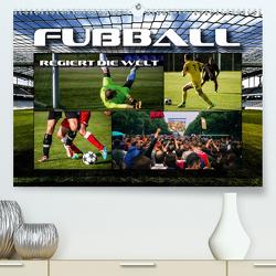 Fußball regiert die Welt (Premium, hochwertiger DIN A2 Wandkalender 2020, Kunstdruck in Hochglanz) von Bleicher,  Renate
