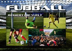Fußball regiert die Welt (Tischkalender 2019 DIN A5 quer) von Bleicher,  Renate
