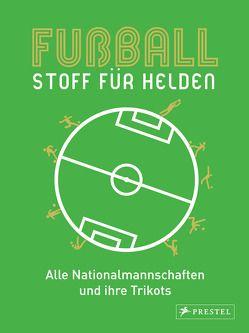Fußball – Stoff für Helden von Brepohl,  Michael, Velsen,  Nicola