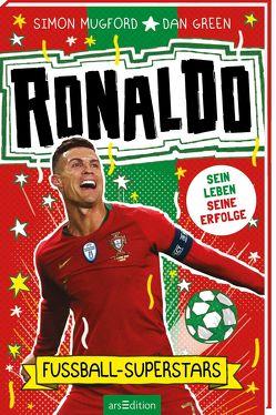 Fußball-Superstars – Cristiano Ronaldo von Dreisbach,  Jens, Green,  Dan, Mugford,  Simon