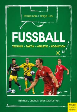 Fußball: Technik – Taktik – Athletik – Kognition von Hohl,  Helge, Kaß,  Philipp