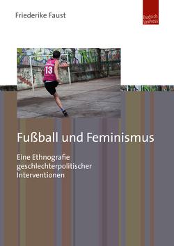 Fußball und Feminismus von Faust,  Friederike