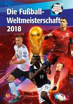 Fußball-WM 2018 – Was du wissen musst von Vollmering,  Lars M.