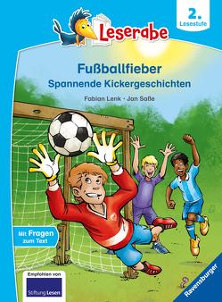 Fußballfieber, Spannende Kickergeschichten – Leserabe ab 2. Klasse – Erstlesebuch für Kinder ab 7 Jahren von Lenk,  Fabian, Saße,  Jan
