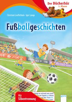 Fußballgeschichten von Lange,  Igor, Loeffelbein,  Christian