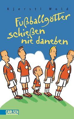 Fußballgötter schießen nie daneben von Doerries,  Maike, Wold,  Kjersti