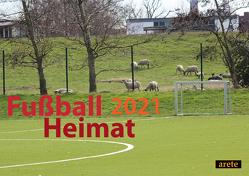 Fußballheimat 2021 (DIN A3-Wandkalender)