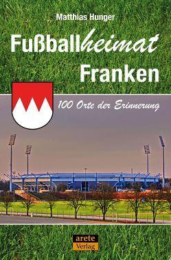 Fußballheimat Franken von Hunger,  Matthias