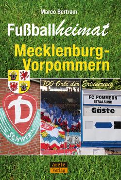 Fußballheimat Mecklenburg-Vorpommern von Bertram,  Marco, Fritsche,  Michael