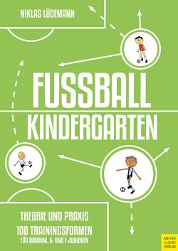 Fußballkindergarten – Theorie und Praxis von Lüdemann,  Niklas