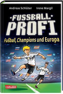 Fußballprofi 4: Fußballprofi – Fußball, Champions und Europa von Grolik,  Markus, Margil,  Irene, Schlüter,  Andreas