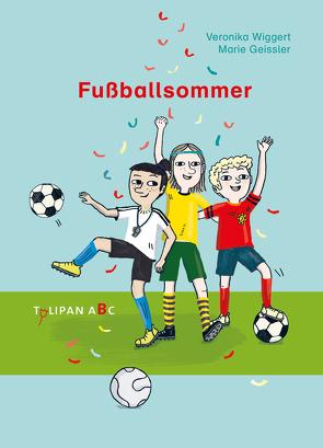 Fußballsommer von Geißler,  Marie, Wiggert,  Veronika