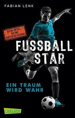 Fußballstar 1: Ein Traum wird wahr von Lenk,  Fabian