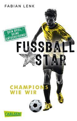 Fußballstar 3: Champions wie wir von Lenk,  Fabian