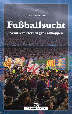 Fußballsucht von Lükemann,  Heiko