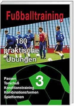 Fussballtraining – 180 praktische Übungen Teil 1, 2, 3, 4 / Fussballtraining – 180 praktische Übungen Teil 1, 2, 3, 4 von Schoofs,  Winfried