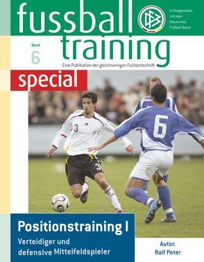 Fussballtraining special 6 von Peter,  Ralf